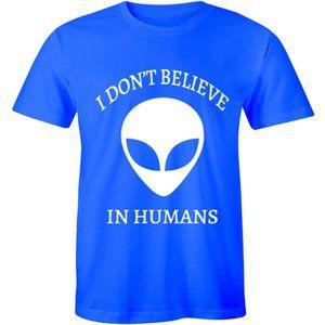 I Don't Believe In Humans Alien UFO Ufo T-shirt